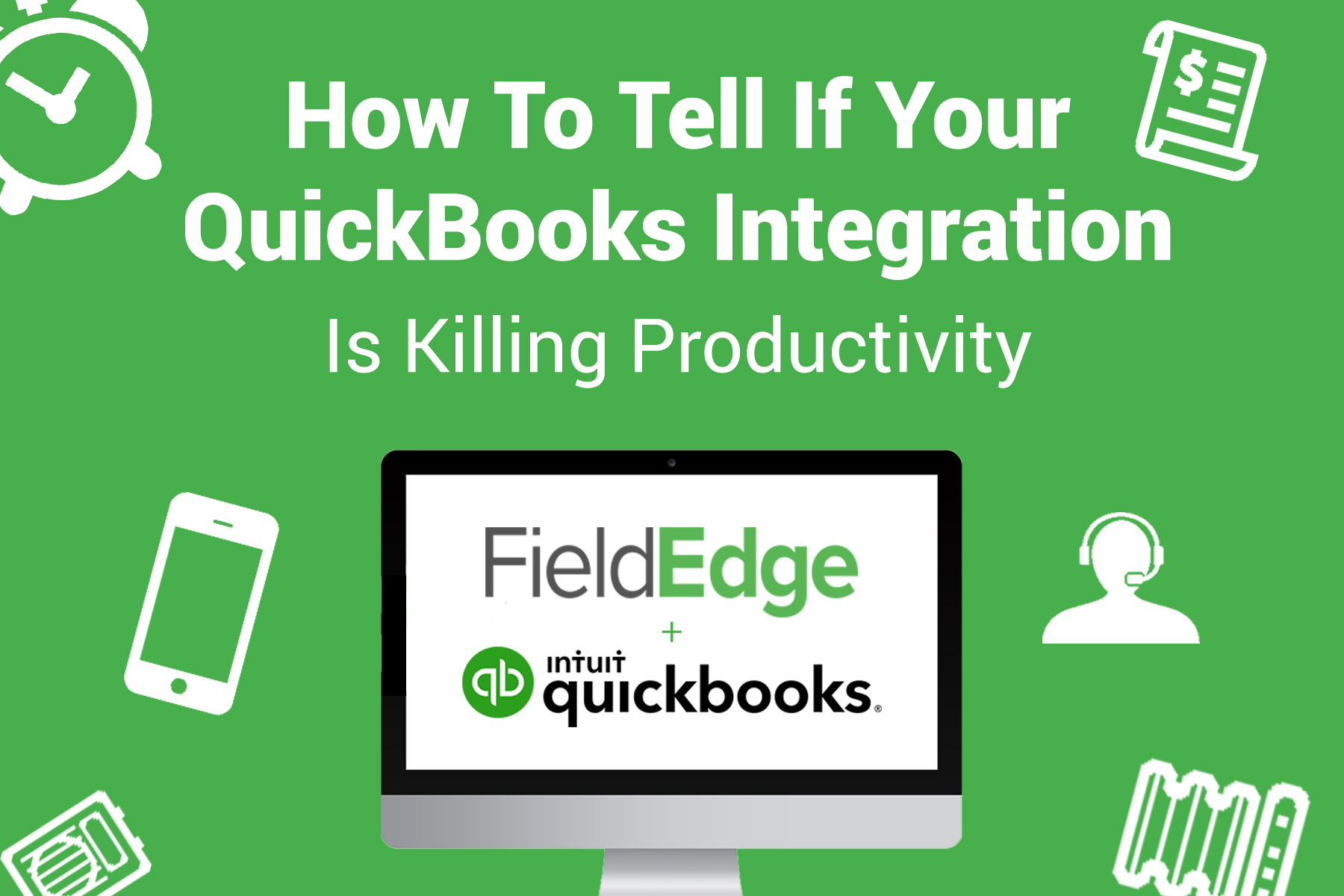 How To Tell If Your QuickBooks Integration Is Killing Productivity