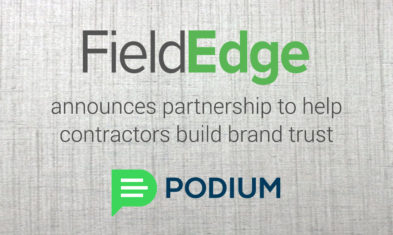 FieldEdge Announces Partnership with Podium To Help Contractors Build Brand Trust