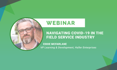 WEBINAR: Navigating COVID-19 in the Field Service Industry
