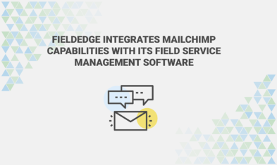 FieldEdge Integrates Mailchimp Capabilities with Its Field Service Management Software